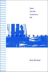 Pioneering:<br>Poems from the Construction Site