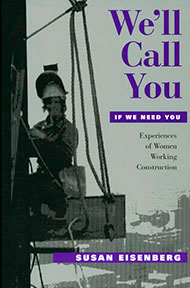 We'll Call You If We Need You:<br>Experiences of Women Working Construction